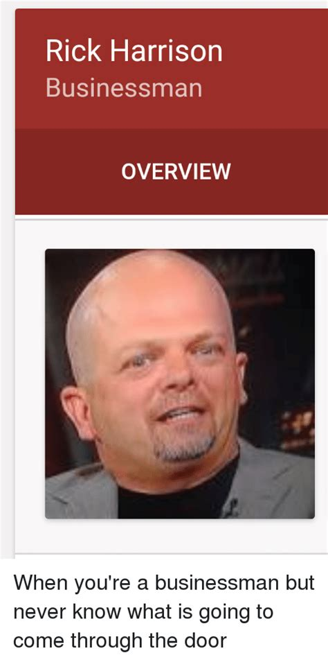 Rick Harrison Meme - rick harrison businessman overview when you re a