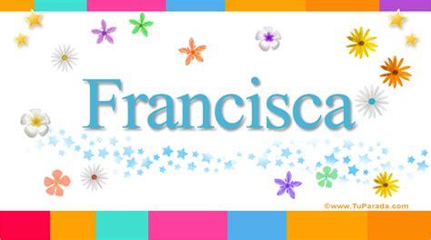 est feliz por el triunfo de francisca en nuestra belleza latina 2015 francisca significado del nombre francisca nombres