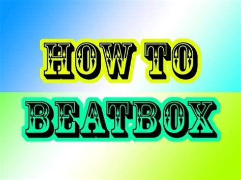 beatbox instrument tutorial for beginners 14 best beatboxing images on pinterest activity ideas
