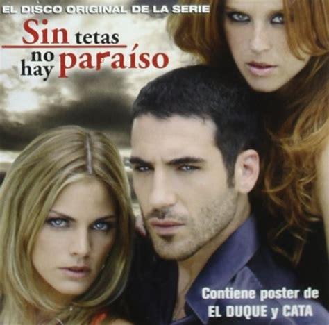 sin tetas no hay para so sin tetas no hay para 237 so original television soundtrack