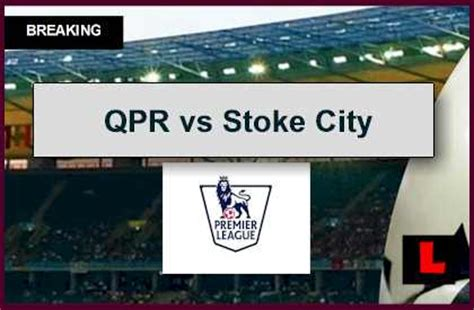 epl table qpr qpr vs stoke city 2014 score prompts epl table updated