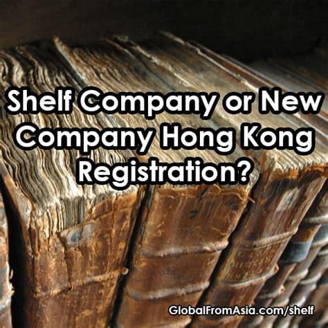 should i use a shelf company when registering a hong kong