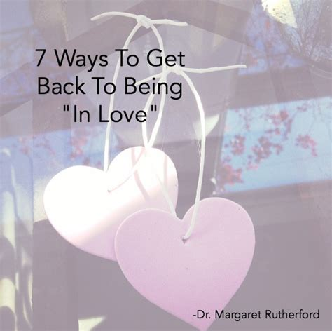 7 Fast Ways To Get Your Crush by 7 Ways To Get Back To Being In Dr Margaret