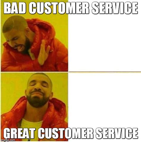 Customer Service Meme - drake hotline approves imgflip