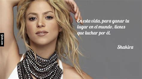 shakira biography in spanish en esta vida para ganar tu lugar en el mundo tienes que