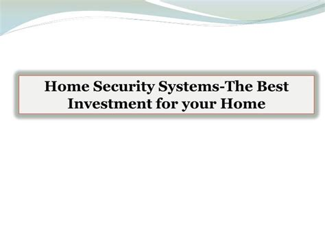 ppt home security systems the best investment for your