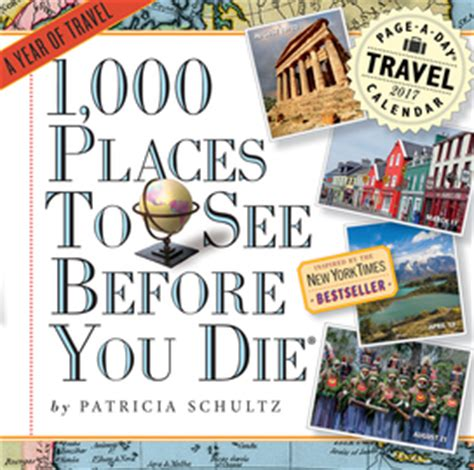 I Need To See A Calendar 1 000 Places To See Before You Die Workman Publishing