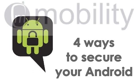 best way to on android shares four best ways to keep your android safe mobilityarena