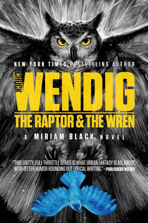 thunderbird miriam black books chuck wendig s the raptor and the wren miriam