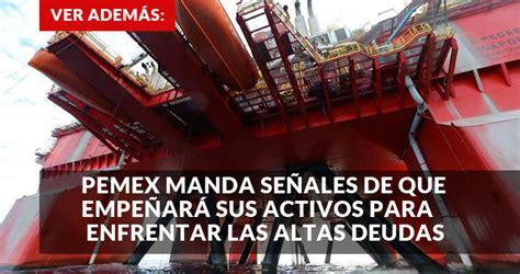 situacion de jubilados de pemex en 2016 situacion de pemex en mexico 2016 preocupa a banxico