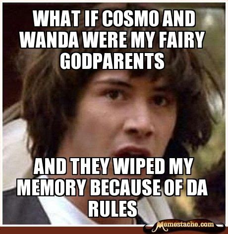 Wanda Meme - conspiracy keanu what if cosmo and wanda were my fairy