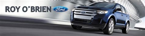 roy obrien ford roy o brien ford in st clair shores mi coupons to
