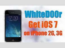 WhiteD00r - Install iOS 7 on iPhone 2G, 3G, iPod touch 1G ... Iphone 2g Box