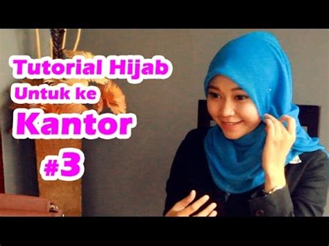 tutorial hijab ke kus tutorial hijab untuk ke kantor 3 youtube