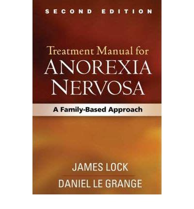 reunification family therapy a treatment manual books treatment manual for anorexia nervosa daniel le grange