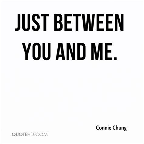 between me and you connie chung quotes quotehd