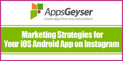 android app marketing marketing strategies for your ios android app on instagram appsgeyser