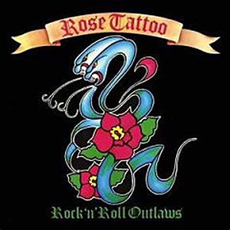 rose tattoo rock and roll outlaw rock n roll outlaw lawas