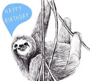 Sloth Birthday Cards Sloth Birthday Card Sloths Creepy Sloth Meme And Sloth