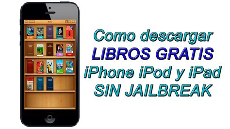 aplicaciones para descargar libros gratis en iphone como descargar libros gratis en espa 241 ol para ipad iphone y ipod sin jailbreak youtube