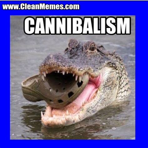 Cannibal Meme - clean funny images clean memes the best the most