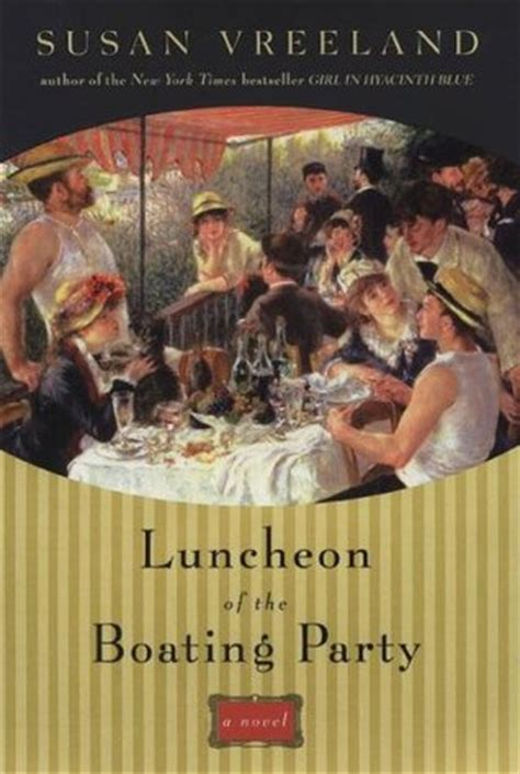 biografi lukisan luncheon of the boating party luncheon of the boating party by susan vreeland reviews