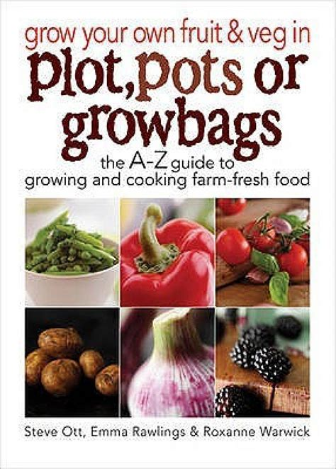 fresh the essential guide to fresh fruit and vegetable juicing books grow your own fruit and veg in plot pots or growbags the