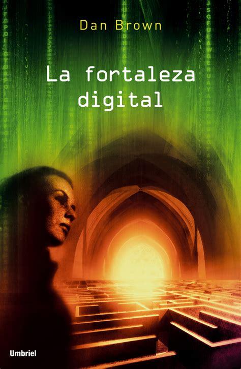 fortaleza digital la fortaleza digital biblioteca quijote