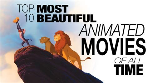 top 10 of all time top 10 most beautiful animated of all time