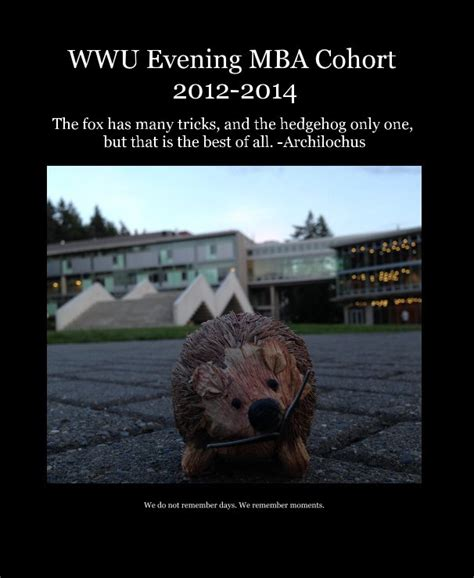 Evening Mba by Wwu Evening Mba Cohort 2012 2014 By We Do Not Remember