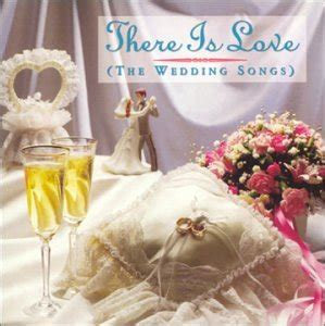 Wedding Song Where There Is by Various Artists There Is Wedding Songs