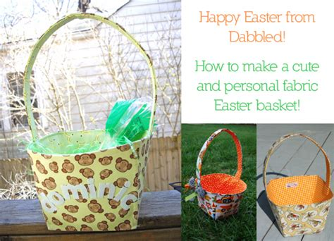 How To Make A Easter Basket Out Of Paper - dabbled tutorial how to make a fabric basket
