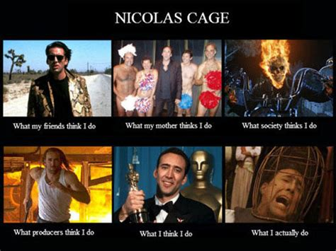 What Movie Is The Nicolas Cage Meme From - best of what people think i do what i really do smosh