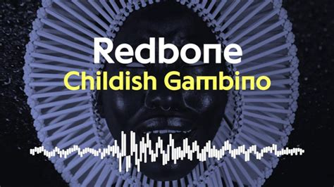 childish gambino lyrics redbone here s childish gambino s quot redbone quot pitched down genius