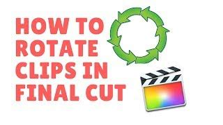 final cut pro rotate video smooth rotation fcp make money from home speed wealthy