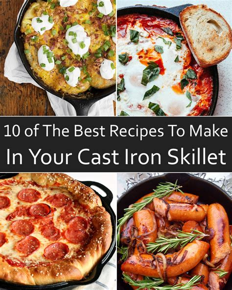 30 delicious grilled recipes the only cookbook you ll need for all your grilling desires books 10 of the best recipes to make in your cast iron skillet