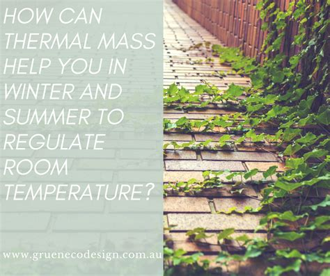Room Temperature In Summer by How Can Thermal Mass Help In Winter Or Summer To Regulate