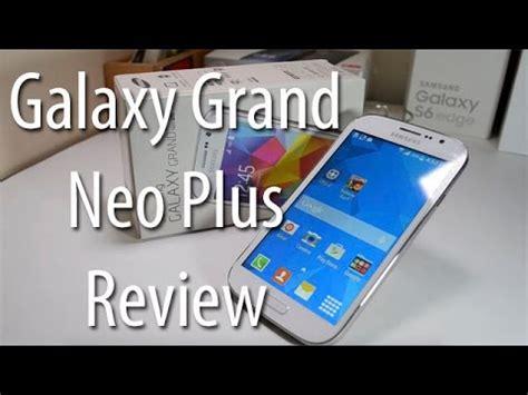 samsung galaxy grand neo plus youtube samsung galaxy grand neo plus review youtube