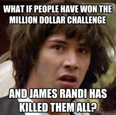 randi million dollar challenge what if won the million dollar challenge and