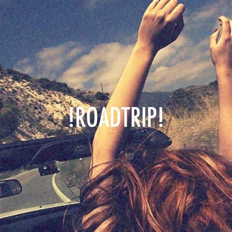road trip with road trip with friends quotes quotesgram