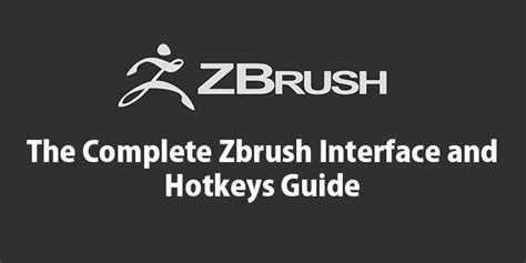 zbrush tutorial interface the complete zbrush interface and hotkeys guide by vfxmill