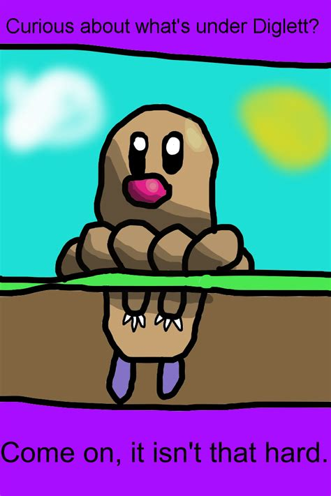Diglett Meme - just saying diglett underground know your meme