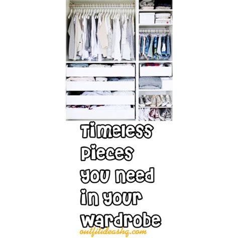 Building A Timeless Wardrobe by Timeless Pieces You Need In Your Wardrobe Ideas Hq
