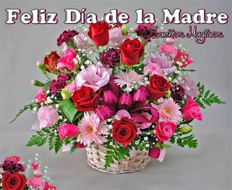 imagenes de feliz dia delas madres hermosas imagenes bonitas de ramos de flores feliz d 237 a de las