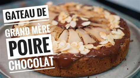 hervé cuisine cake chocolat recette du gateau poires chocolat un g 226 teau de grand m 232 re
