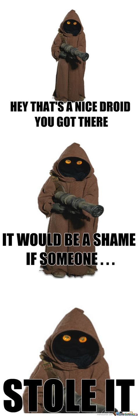 Meme Comic Jawa - scumbag jawa by dabbondi meme center