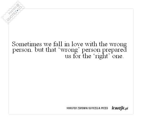 Falling In For The Wrong Reasons Quotes by Wrong Person Quotes Falling Quotesgram