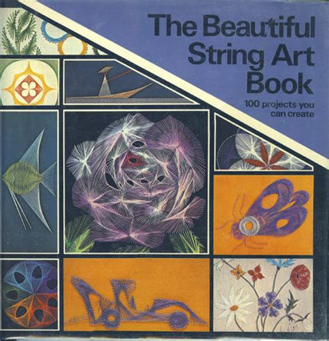 The Beautiful String Book - the beautiful string book 100 projects you can create