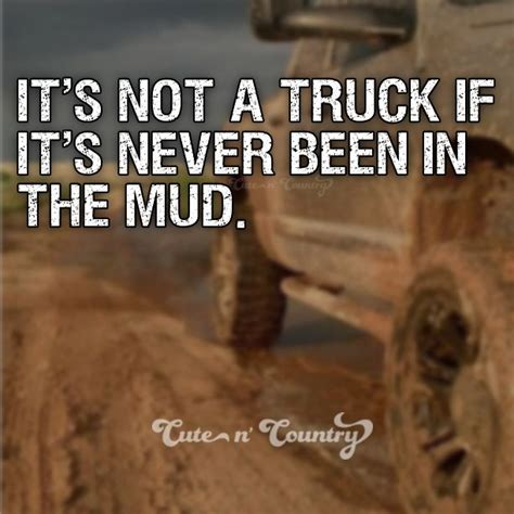 mudding quotes for best 25 mudding quotes ideas on country
