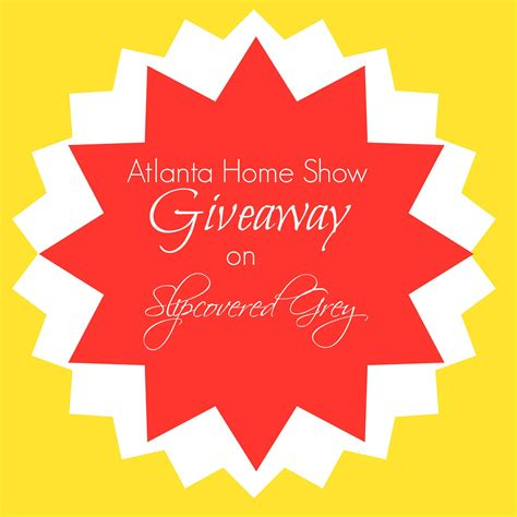 Home Show Giveaways - giveaway slipcovered grey